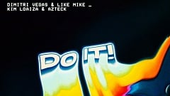Dimitri Vegas & Like Mike x Kim Loaiza & Azteck - Do It!