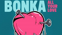 Bonka ft. The Romantic Era) - All Your Love (Kastra Remix)