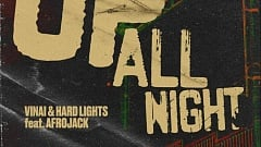 VINAI & Hard Lights feat. Afrojack - Up All Night