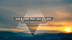 Rob & Chris feat. Dan O'Clock - Rückenwind