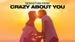 Sebastian Park - Crazy About You