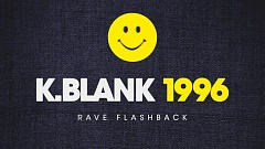 K. Blank - 1996 (Rave Flashback) Oldschool is back!