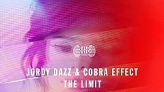 Jordy Dazz & Cobra Effect - The Limit