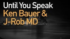 Ken Bauer & J-Rob MD - Until You Speak