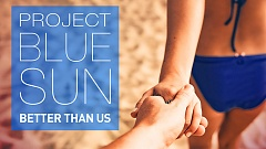 Project Blue Sun - Better Than Us