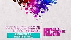 KC & The Sunshine Band - Put A Little Love In Your Heart (Bootmasters & Visioneight Remix)