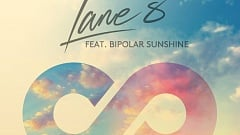 Lane 8 feat. Bipolar Sunshine - I Got What You Need