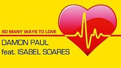 Damon Paul feat. Isabel Soares - So Many Ways to Love