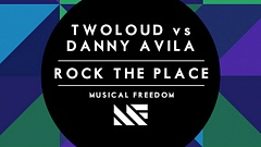 twoloud vs Danny Avila - Rock The Place