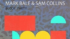 Mark Bale & Sam Collins - Block Party