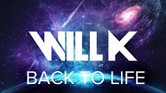 WILL K - Back To Life » [Free Download]