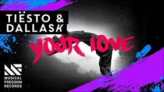 Tiësto & DallasK - Your Love » [Free Download]