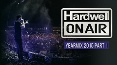 Hardwell On Air - 2015 Yearmix Part 1
