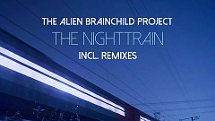 The Alien Brainchild Project - The Nighttrain