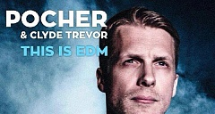 Pocher & Clyde Trevor – This is EDM