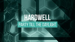 "Hardwell – ""Party Till The Daylight"" (Free Download)"