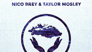 Nico Brey & Taylor Mosley - Touch the Sky
