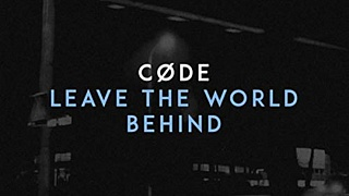 CØDE - Leave The World Behind