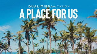 Dualities feat. Ynnox - A Place For Us