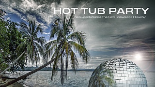 Hot Tub Party - No Expectations