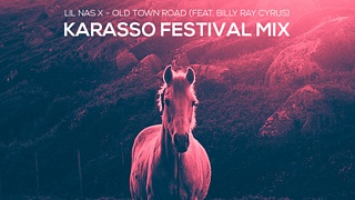 Lil Nas X feat. Billy Ray Cyrus - Old Town Road (Karasso Festival Mix)