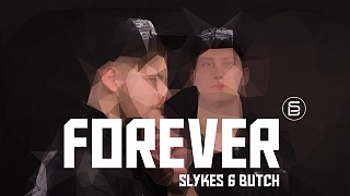 Slykes & Butch - Forever