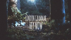 London Grammar - Hey Now