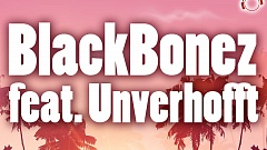 BlackBonez feat. Unverhofft - Take Me Back