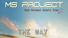 MS Project feat. Martin Scholz - The Way
