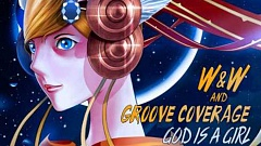Musikvideo » W&W & Groove Coverage - God Is a Girl