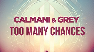 Calmani & Grey - Too Many Chances