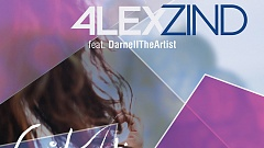 Alex Zind feat. Darnell TheArtist - Girl You Know it's True 2.0