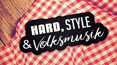 Harris & Ford - Hard, Style & Volksmusik (feat. Addnfahrer)