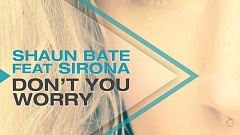 Shaun Bate ft. Sirona - Don't You Worry