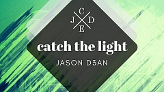 Jason D3an - Catch the Light
