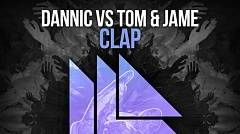 Dannic vs. Tom & Jame - Clap