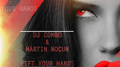 DJ Combo & Martin Nocun - Lift Your Hands