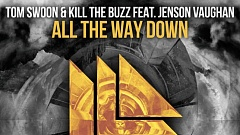 Tom Swoon & Kill The Buzz feat. Jenson Vaughan – All The Way Down
