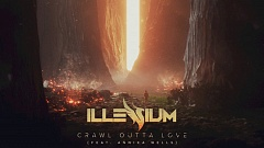 Illenium - Crawl Outta Love (feat. Annika Wells)