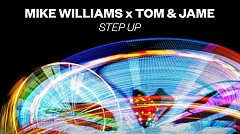 Mike Williams x Tom & Jame - Step Up » [Free Download]