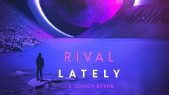 Rival - Lately