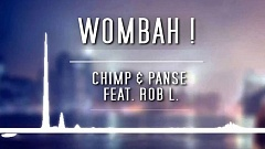 Chimp & Panse feat. Rob L. - Wombah