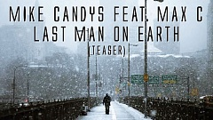 Mike Candys feat. Max C - Last Man On Earth