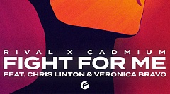 Rival x Cadmium feat. Chris Linton & Veronica Bravo - Fight For Me