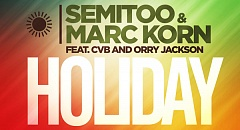 Semitoo & Marc Korn feat. CvB & Orry Jackson - Holiday