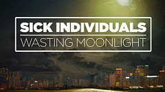 Sick Individuals - Wasting Moonlight