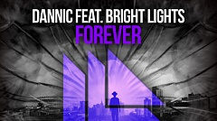Dannic feat. Bright Lights - Forever