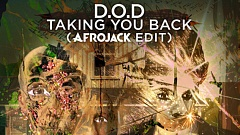 D.O.D - Taking You Back (Afrojack Edit)