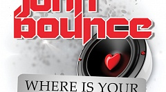 John Bounce - Where Is Your Heart