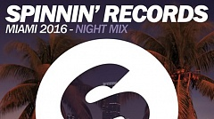 Spinnin' Records Miami 2016 - Night Mix